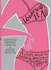 Underneath It All: A Girl's Guide to Buying, Wearing and Loving Linger-ExLibrary