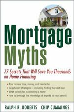 Mortgage Myths: 77 Secrets That Will Save You Thousands on Home...  (ExLib)