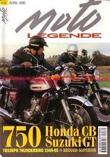 MOTO LEGENDE  46 SUZUKI GT 750 J HONDA CB Four TRIUMPH 650 6T BROUGH SUPERIOR