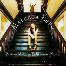 "CD - MATRACA BERG  ""Sunday Morning To Saturday Night""     Great Voice & Songs!!"