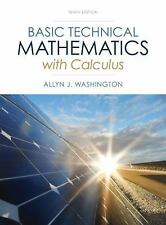 BASIC TECHNICAL MATHEMATICS WITH CALCULUS  - ALLYN J. WASHINGTON (HARDCOVER) NEW