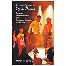Butch Queens Up in Pumps: Gender, Performance, and Ballroom Culture in Detroit (