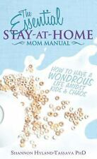 The Essential Stay-At-Home Mom Manual by Shannon Hyland-Tassava (2011,...