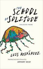 The School of Solitude by Luis Hernández (2015, Paperback)