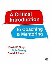 A Critical Introduction to Coaching and Mentoring: Debates, Dialogues and Discou