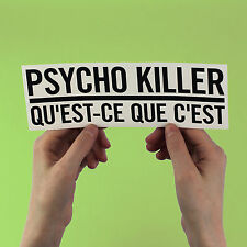 "Talking Heads Bumper Sticker! ""psycho killer"", David Byrne, new wave, 77, eno"