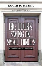 Big Doors Swing On Small Hinges : Paperback Book by Roger Mardis FREE shipping