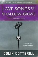 Love Songs from a Shallow Grave : A Dr. Siri Mystery Set in Laos by Colin...
