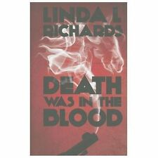 Death Was in the Blood by Linda L. Richards (2013, Hardcover)