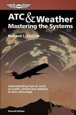 ATC & Weather: Mastering the Systems: Understanding how to work air traffic cont