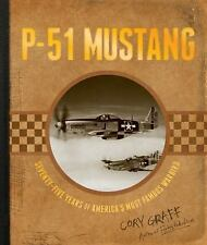 P-51 Mustang by Cory Graff (1st Edit, 1st Print)...NEW Illustrated Hardcover