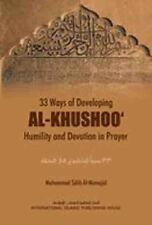 33 Ways of developing AL KHUSHOO Humility and Devotion in Prayer
