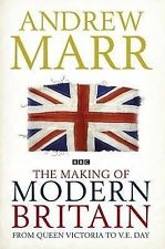Andrew Marr The Making of Modern Britain: From Queen Victoria to V.E. Day: 1 Ver
