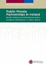 Public Private Partnerships in Ireland: Benefits, Problems and Critical Success