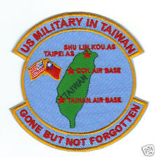 USAF PATCH, US MILITARY BASES FORMERLY IN TAIWAN, GONE BUT NOT FORGOTTEN     Y