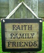 Faith Family and Friends Wooden Sign Plaque Country Primitive Rustic Lodge Cabin