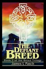The Defiant Breed : Book 2 of the Breed Trilogy by James L. Pasch (2002,...