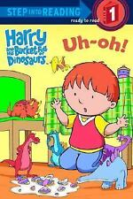 Harry and His Bucket Full of Dinosaurs Uh-Oh! (Step into Reading), Hooke, R. Sch