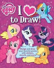 My Little Pony: I Love to Draw!: How to create, collect, and share your favorite