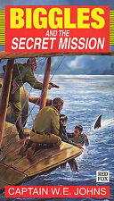 Biggles and the Secret Mission (Red Fox older fiction), W.E. Johns