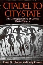 Citadel to City-State: The Transformation of Greece, 1200-700 BCE by Craig Conan