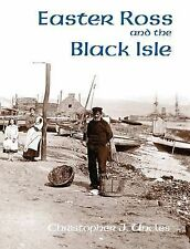 Easter Ross and the Black Isle by Christopher J. Uncles (Paperback, 2009)