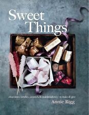 Sweet Things : Chocolates, Candies, Caramels and Marshmallows - to Make and...