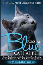 Russian Blue Cats as Pets: Personality, care, habitat, feeding, by Karola Brecht