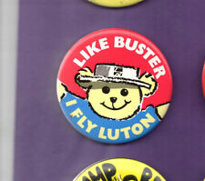 Luton Airport - Like Buster I fly Luton - Button Badge 1990's