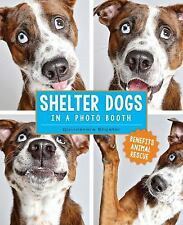 Shelter Dogs in a Photo Booth by Guinnevere Shuster (2016, Har (FREE 2DAY SHIP)