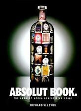 Absolut Book.: The Absolut Vodka Advertising Story, Richard W. Lewis, Journey Ed