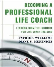 Becoming a Professional Life Coach: Lessons from the Institute of Life Coach Tr