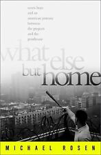 What Else But Home: Seven Boys and an American Journey Between the Projects and