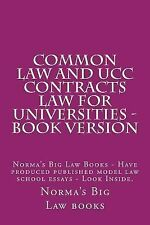 Common Law and UCC Contracts Law for Universities - Book Version : Norma's...