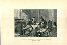 1897 Napoleon Bonaparte And Alexander At Tilsit Studying Map Of Europe PRINT