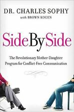 Side by Side: The Revolutionary Mother-Daughter Program for Conflict-Free Commun