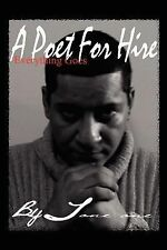 A Poet for Hire : Everything Goes by Tone One (2007, Paperback)