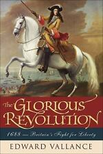 The Glorious Revolution: 1688: Britain's Fight for Liberty by Vallance, Edward