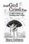 And God Cried, Too: A Kid's Book of Healing and Hope-ExLibrary