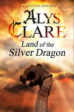 Land of the Silver Dragon by Alys Clare (Hardback, 2015)