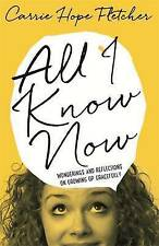 All I Know Now by Carrie Hope Fletcher (New Hardback Book)