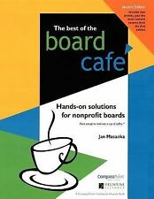 Best of the Board Cafe : Hands-On Solutions for Nonprofit Boards by Jan...