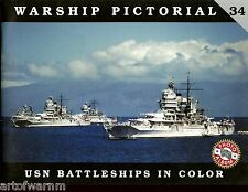 USED - Warship Pictorial #  34 - USN BATTLESHIPS IN COLOR.  by Steve Wiper