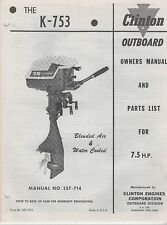 VINTAGE CLINTON OUTBOARD K-753 for 7.5 HP OWNERS & PARTS MANUAL #137-714 (209)
