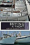 Buying a Yacht: New or Second-hand, Barry Pickthall