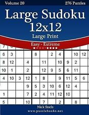 Large Sudoku 12x12 Large Print - Easy to Extreme - Volume 20 - 276 Puzzles by...
