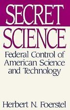 Secret Science: Federal Control of American Science and Technology