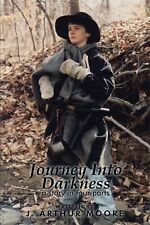 Journey into Darkness : A Story in Four Parts by J. Arthur Moore (2014,...