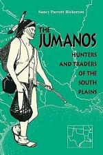 The Jumanos : Hunters and Traders of the South Plains by Nancy Parrott...
