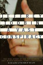 A Vast Conspiracy: The Real Story of the Sex Scandal That Nearly Brought Down a